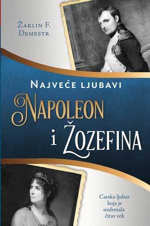 """""""Napoleon i Žozefina"""" Žaklin F. Demestr"""