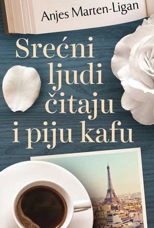 Knjiga - Srećni ljudi čitaju i piju kafu